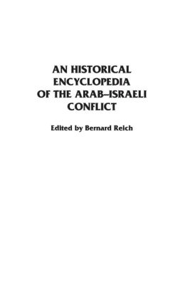 An Historical Encyclopedia of the Arab-Israeli Conflict