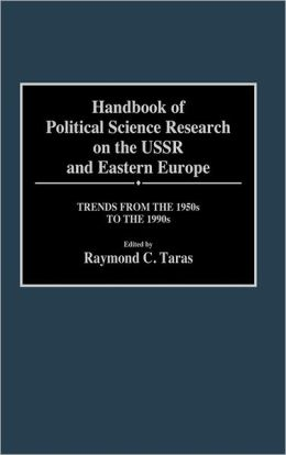 Handbook Of Political Science Research On The Ussr And Eastern Europe