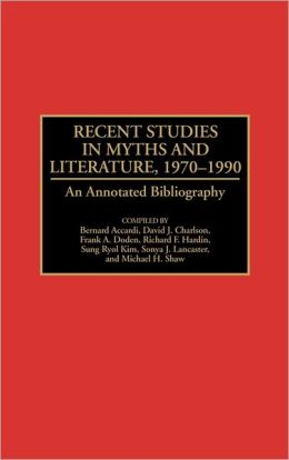 Recent Studies In Myths And Literature, 1970-1990