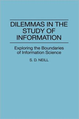 Dilemmas In The Study Of Information