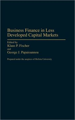 Business Finance In Less Developed Capital Markets