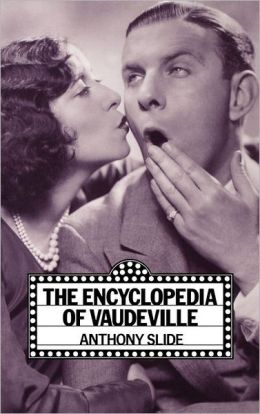 The Encyclopedia of Vaudeville