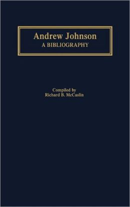 Andrew Johnson: A Bibliography