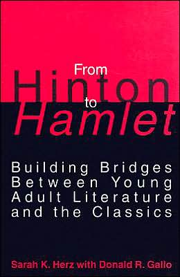 From Hinton to Hamlet: Building Bridges Between Young Adult Literature and the Classics