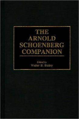 Arnold Schoenberg Companion