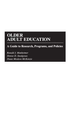 Older Adult Education: A Guide to Research, Programs, and Policies