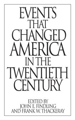 Events That Changed America in the Twentieth Century