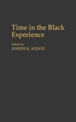 Time In The Black Experience