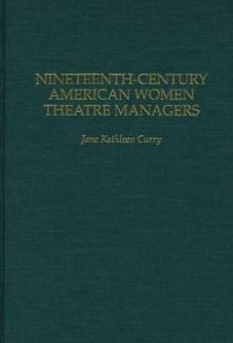 Nineteenth-Century American Women Theatre Managers
