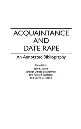 Acquaintance and Date Rape: An Annotated Bibliography