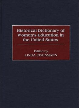 Historical Dictionary of Women's Education in the United States