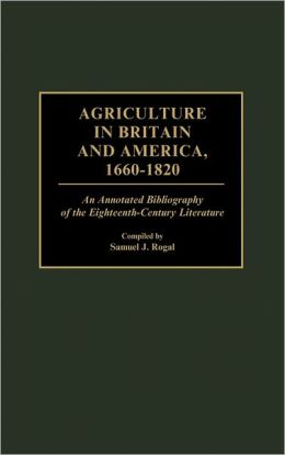 Agriculture In Britain And America, 1660-1820