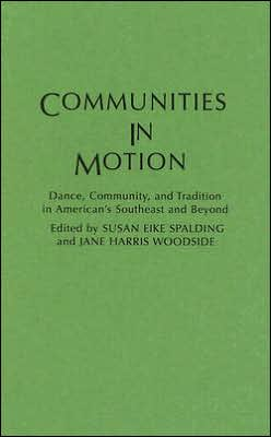 Communities in Motion: Dance, Community, and Tradition in America's Southeast and Beyond