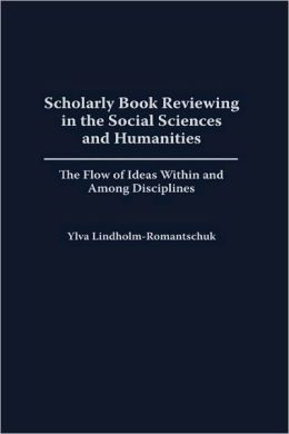 Scholarly Book Reviewing In The Social Sciences And Humanities