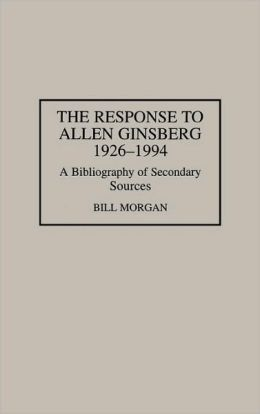 The Response to Allen Ginsberg, 1926-1994: A Bibliography of Secondary Sources