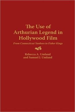 Use Of Arthurian Legend In Hollywood Film
