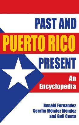 Puerto Rico Past and Present: An Encyclopedia