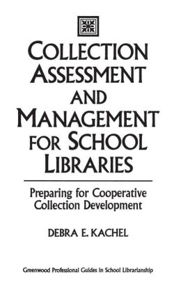 Collection Assessment and Management for School Libraries: Preparing for Cooperative Collection Development
