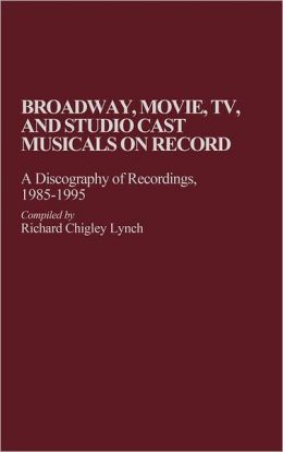 Broadway, Movie, Tv, And Studio Cast Musicals On Record