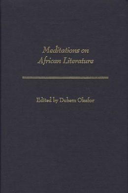 Meditations On African Literature