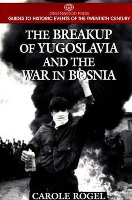 The Breakup of Yugoslavia and the War in Bosnia