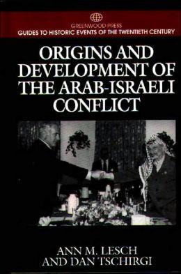 Origins and Development of the Arab-Israeli Conflict