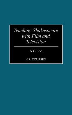 Teaching Shakespeare with Film and Television: A Guide