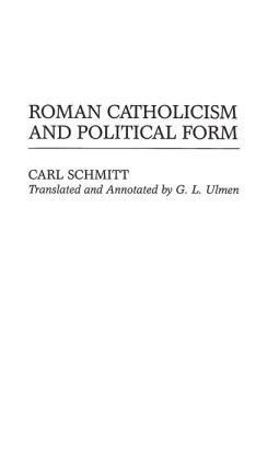 Roman Catholicism and Political Form