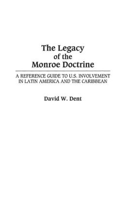 The Legacy of the Monroe Doctrine: A Reference Guide to U.S. Involvement in Latin America and the Caribbean