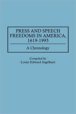 Press And Speech Freedoms In America, 1619-1995