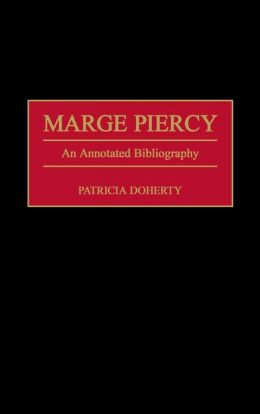 Marge Piercy: An Annotated Bibliography