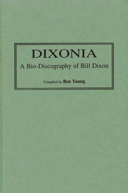 Dixonia: A Bio-Discography of Bill Dixon