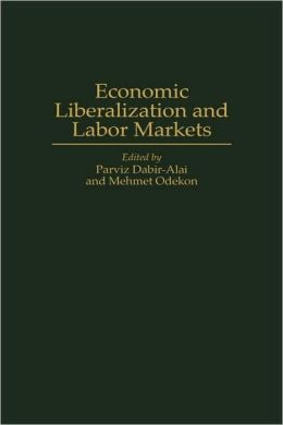 Economic Liberalization And Labor Markets