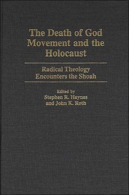 Death Of God Movement And The Holocaust