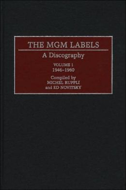 The MGM Labels: A Discography, Volume 1, 1946-1960
