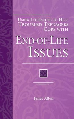 Using Literature to Help Troubled Teenagers Cope with End-of-Life Issues