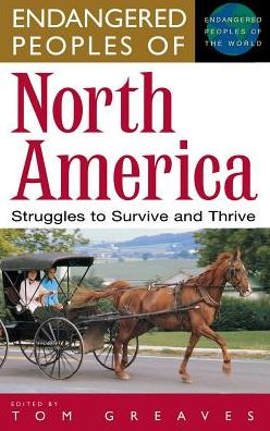 Endangered Peoples of North America: Struggles to Survive and Thrive