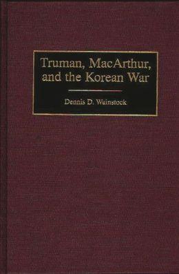 Truman, MacArthur, and the Korean War