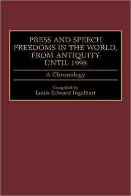 Press And Speech Freedoms In The World, From Antiquity Until 1998