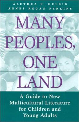 Many Peoples, One Land: A Guide to New Multicultural Literature for Children and Young Adults