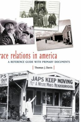 Race Relations in America: A Reference Guide with Primary Documents