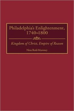 Philadelphia's Enlightenment, 1740-1800
