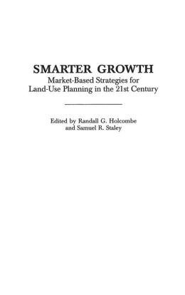 Smarter Growth: Market-Based Strategies for Land-Use Planning in the 21st Century
