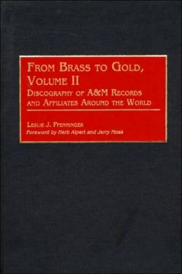 From Brass to Gold, Volume II: Discography of A&M Records and Affiliates Around the World