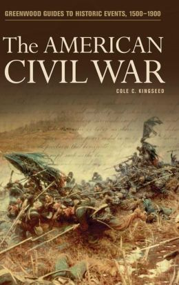 The American Civil War (Greenwood Guides to Historic Events, 1500-1900)