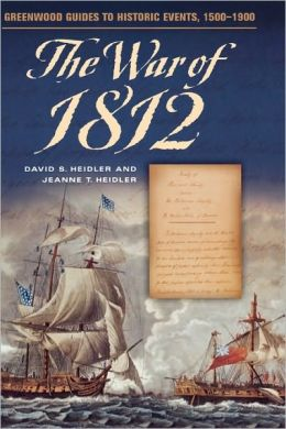 The War of 1812 (Greenwood Guides to Historic Events, 1500-1900)