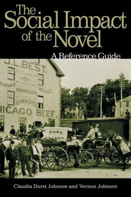 Social Impact of the Novel: A Reference Guide
