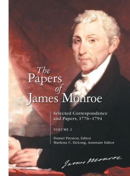 The Papers of James Monroe: Selected Correspondence and Papers, 1776-1794, Volume 2