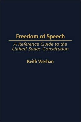 Freedom of Speech: A Reference Guide to the United States Constitution