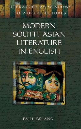 Modern South Asian Literature in English (Literature as Windows to World Cultures Series)
